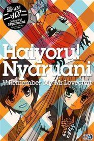 Haiyoru! Nyaruani: Remember My Mr. Lovecraft